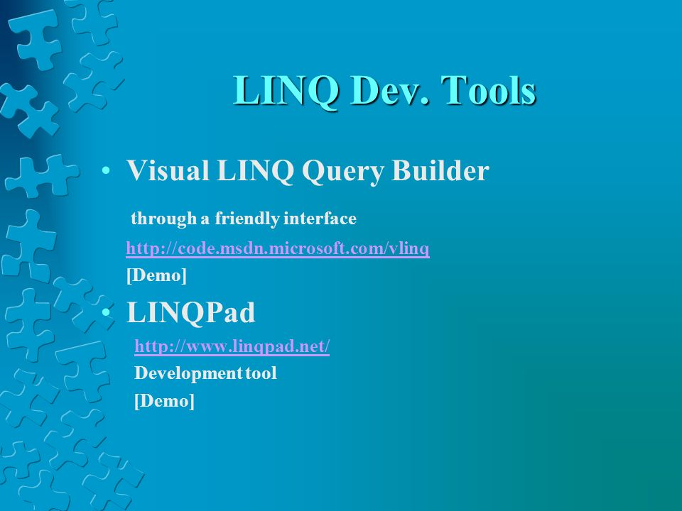 LINQ Dev. Tools Visual LINQ Query Builder through a friendly interface