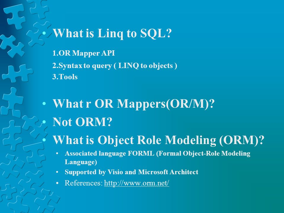 What r OR Mappers(OR/M) Not ORM What is Object Role Modeling (ORM)