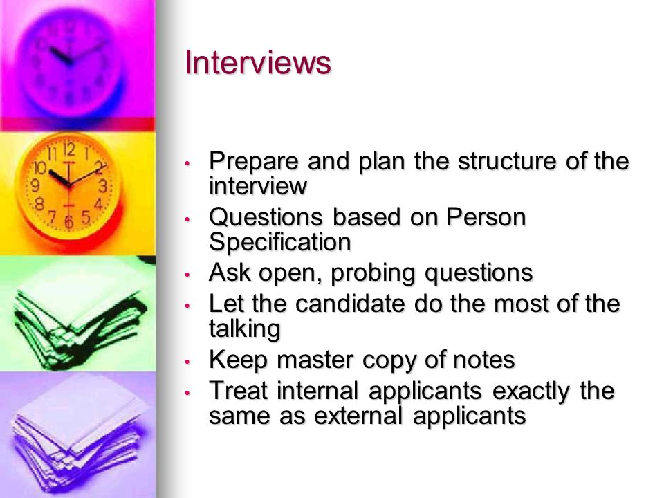 Interviews Prepare and plan the structure of the interview