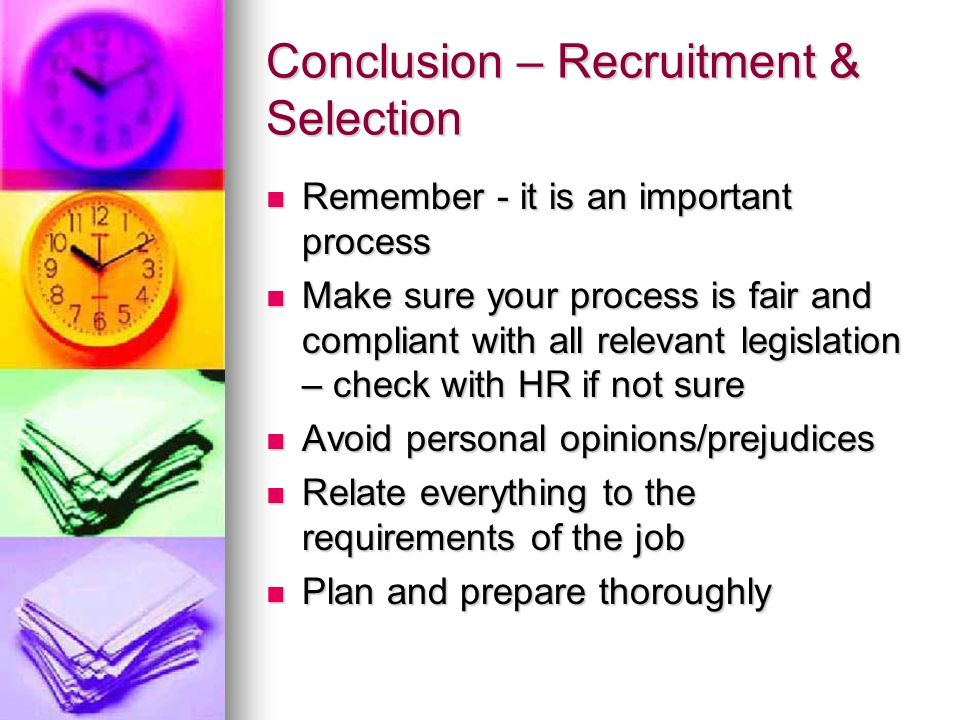 Conclusion – Recruitment & Selection