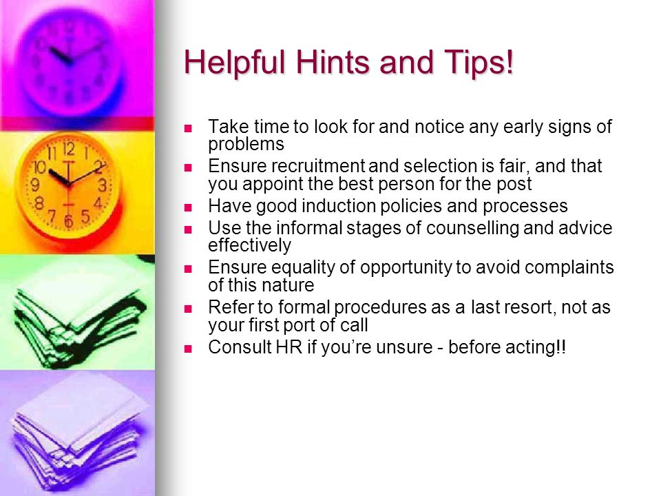 Helpful Hints and Tips! Take time to look for and notice any early signs of problems.