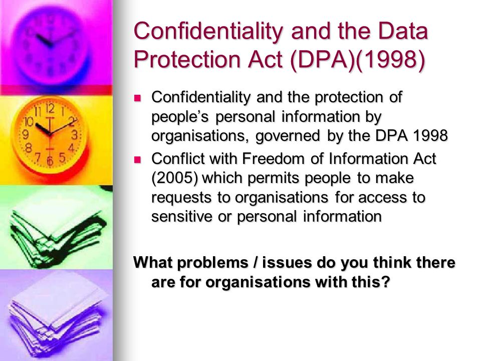 Confidentiality and the Data Protection Act (DPA)(1998)