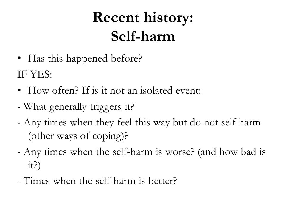 Recent history: Self-harm
