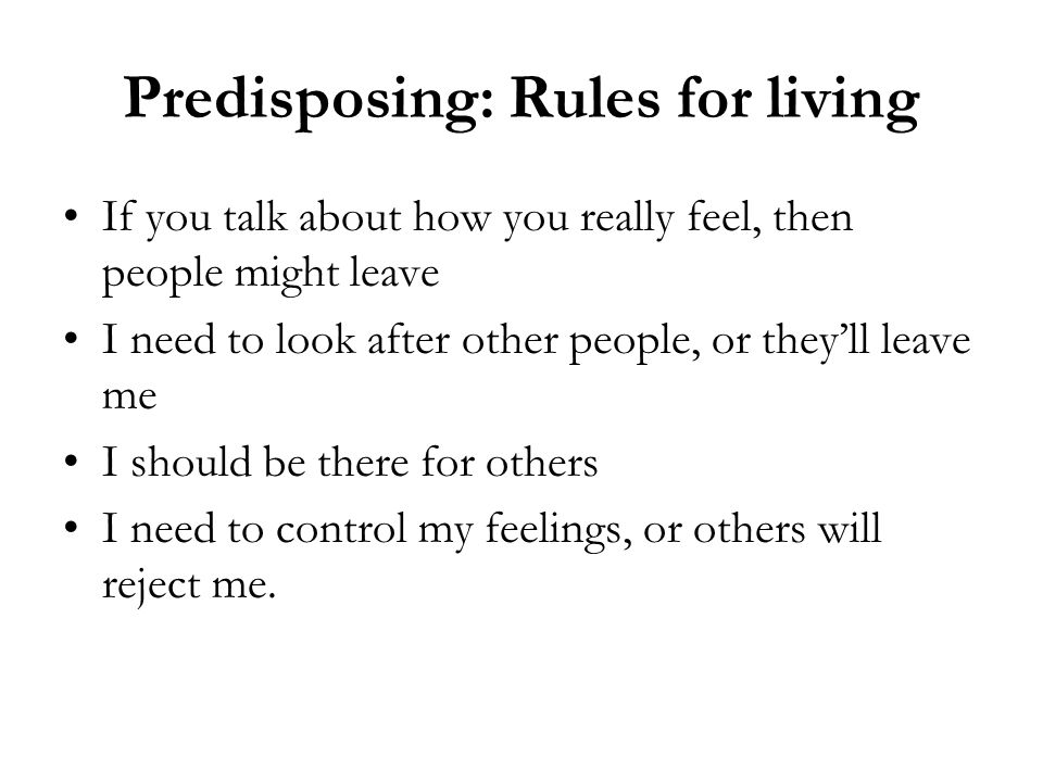 Predisposing: Rules for living