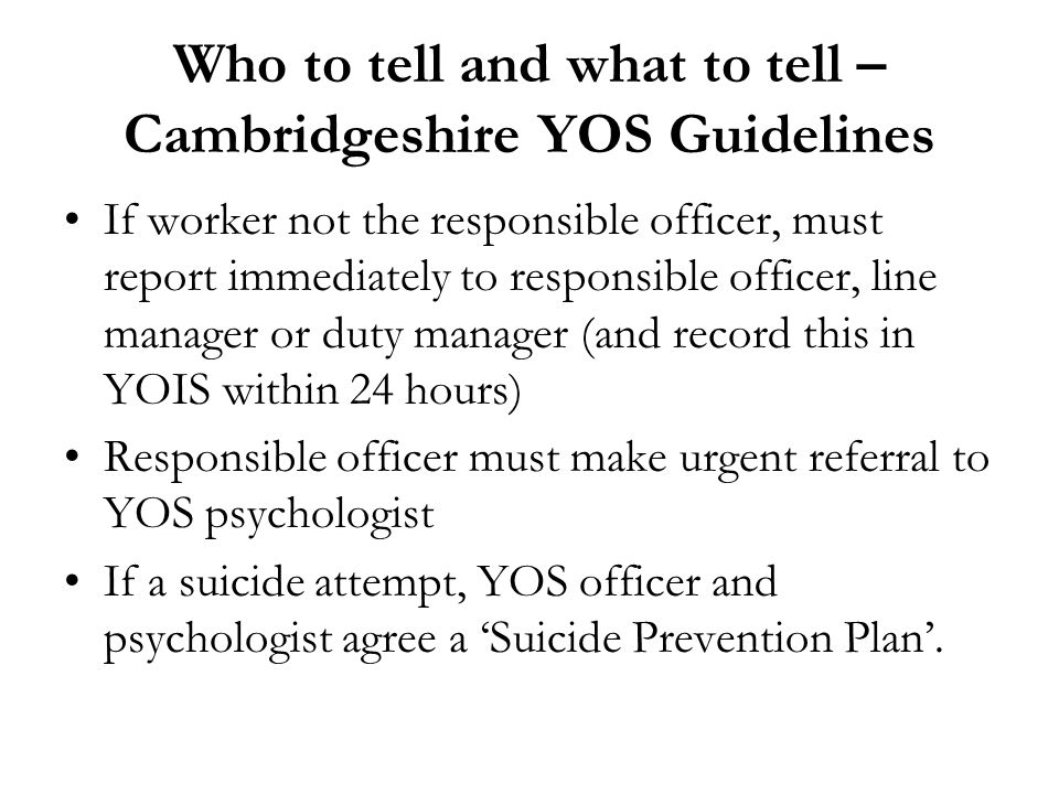 Who to tell and what to tell – Cambridgeshire YOS Guidelines