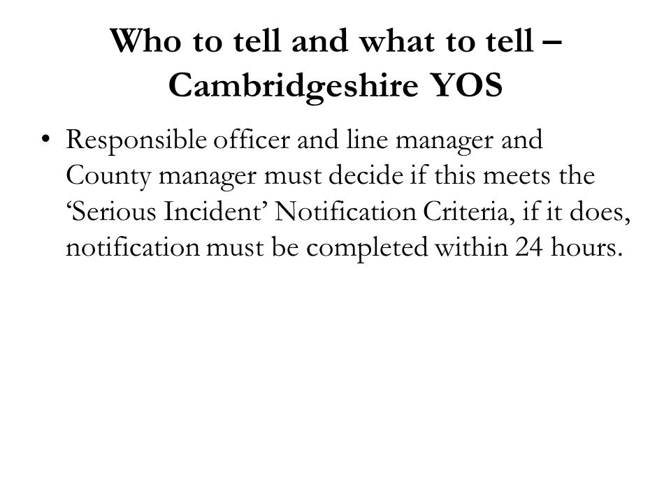 Who to tell and what to tell – Cambridgeshire YOS