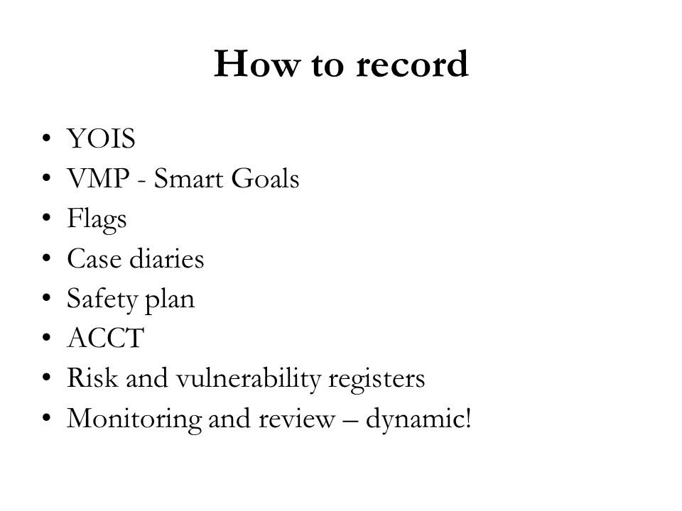 How to record YOIS VMP - Smart Goals Flags Case diaries Safety plan