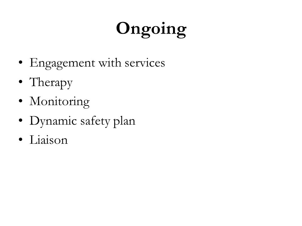 Ongoing Engagement with services Therapy Monitoring