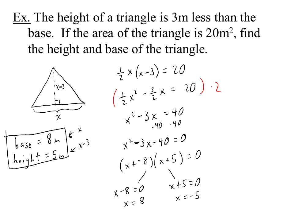 Ex. The height of a triangle is 3m less than the base