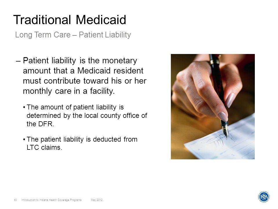 Traditional Medicaid Long Term Care – Patient Liability.