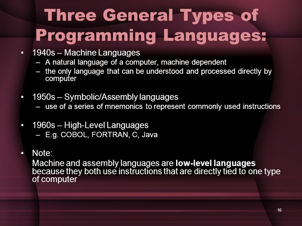 Three General Types of Programming Languages: