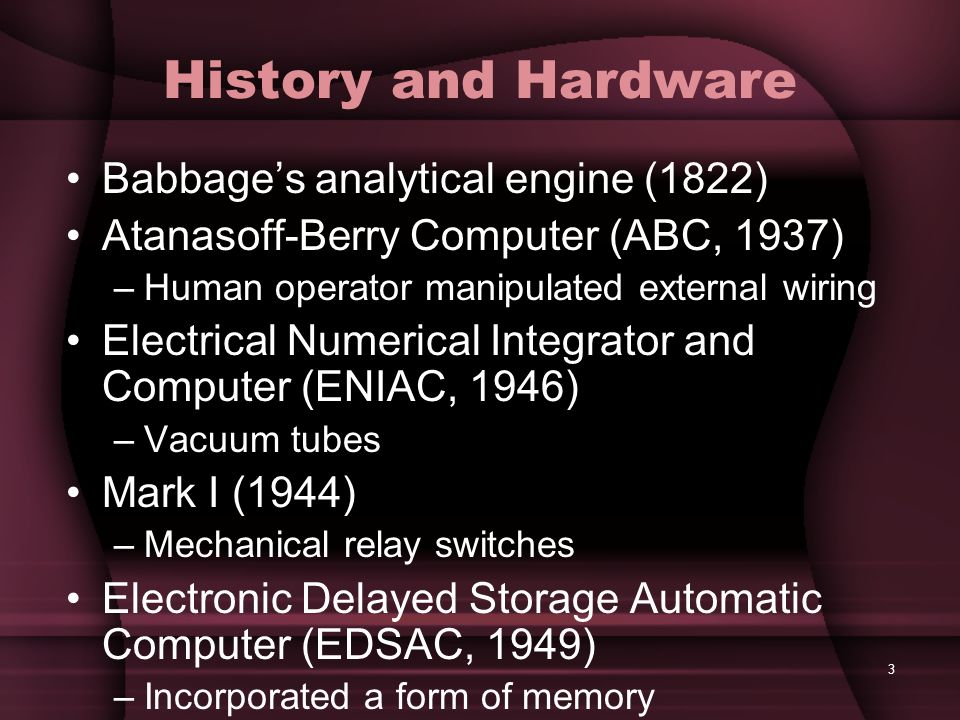 History and Hardware Babbage's analytical engine (1822)