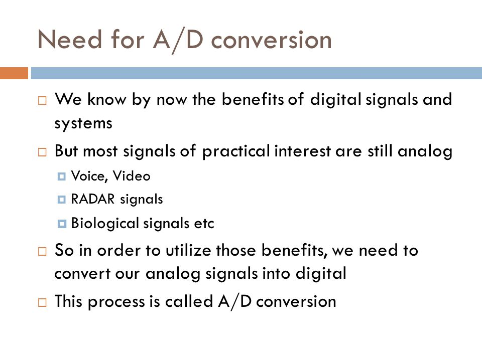 Need for A/D conversion