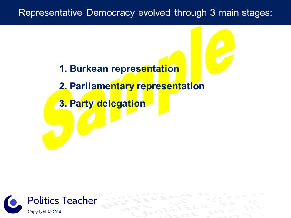 Representative Democracy evolved through 3 main stages: