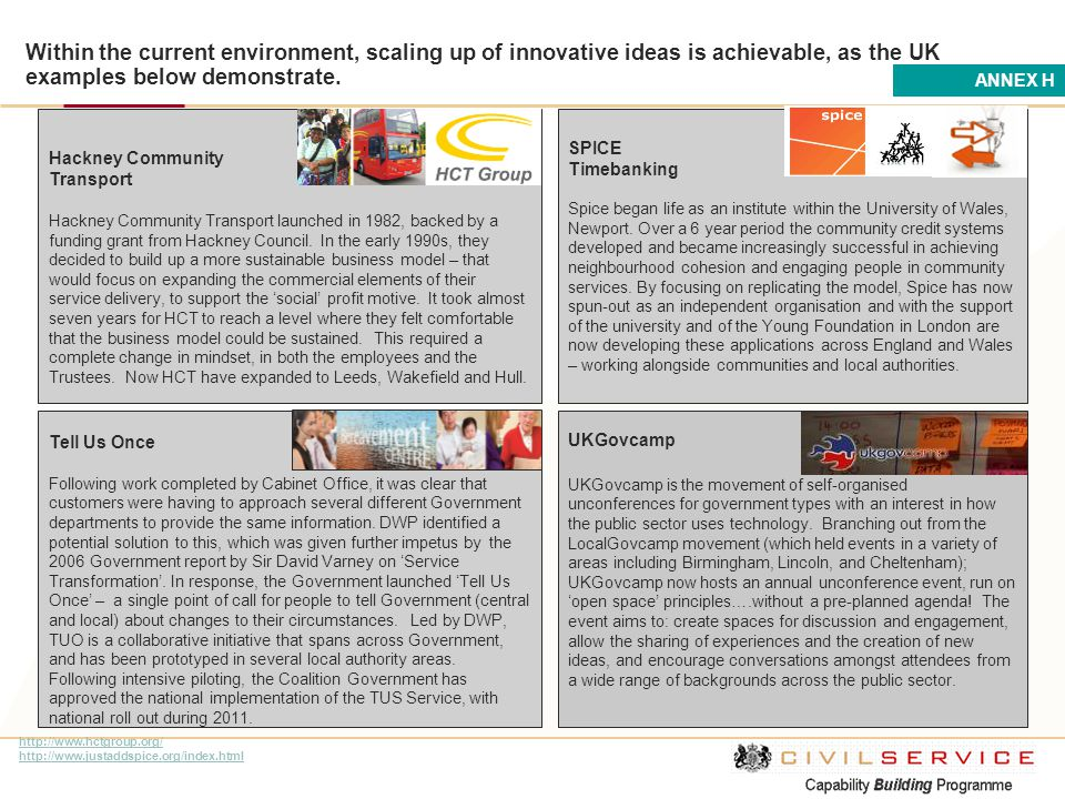 Within the current environment, scaling up of innovative ideas is achievable, as the UK examples below demonstrate.