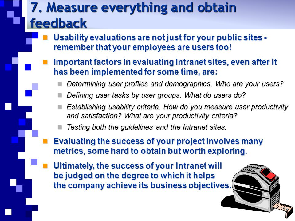 7. Measure everything and obtain feedback