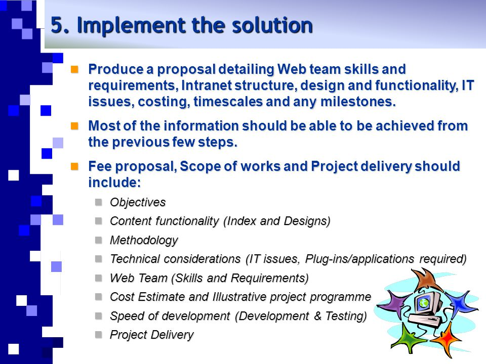 5. Implement the solution