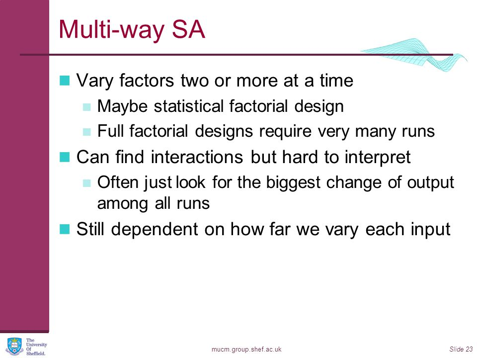 Multi-way SA Vary factors two or more at a time