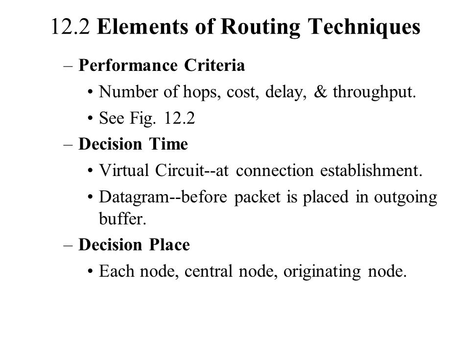 12.2 Elements of Routing Techniques