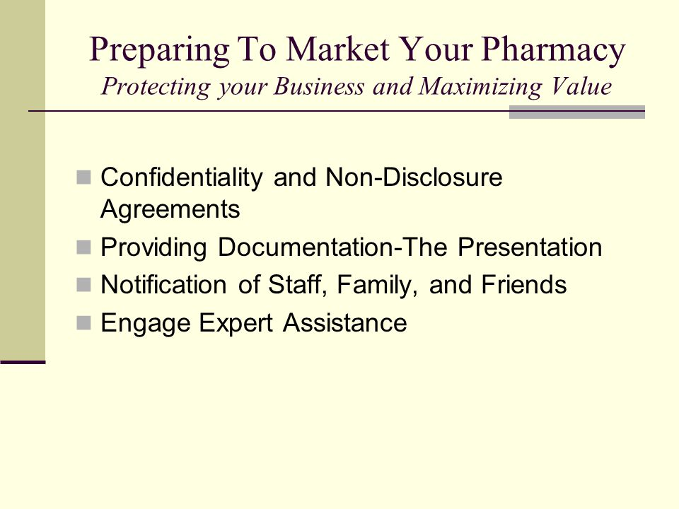 Preparing To Market Your Pharmacy Protecting your Business and Maximizing Value