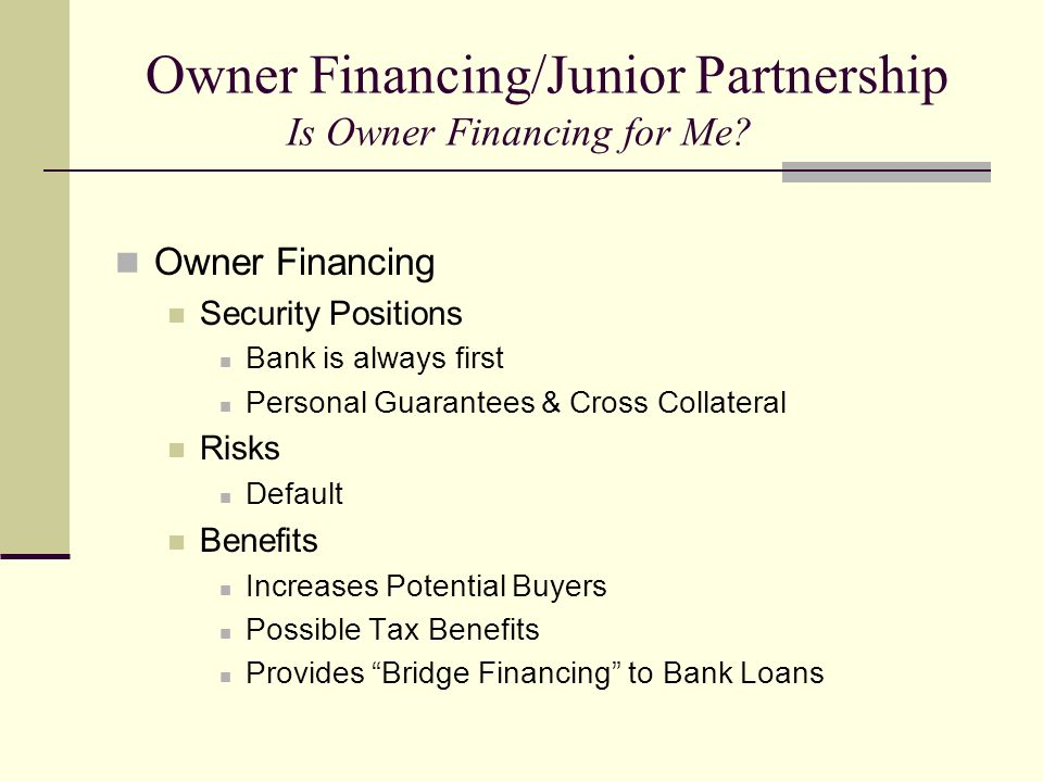 Owner Financing/Junior Partnership Is Owner Financing for Me