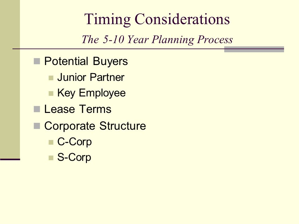 Timing Considerations The 5-10 Year Planning Process