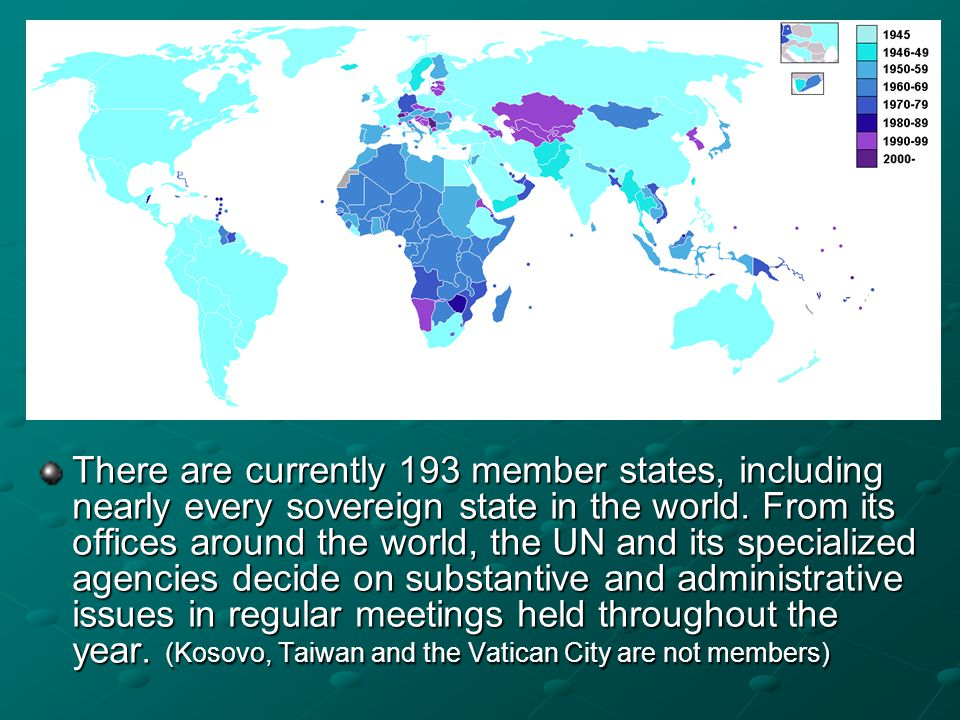 There are currently 193 member states, including nearly every sovereign state in the world.