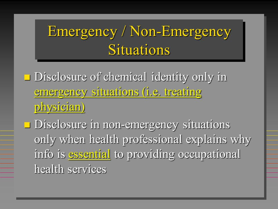 Emergency / Non-Emergency Situations