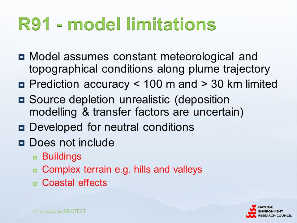 R91 - model limitations Model assumes constant meteorological and topographical conditions along plume trajectory.