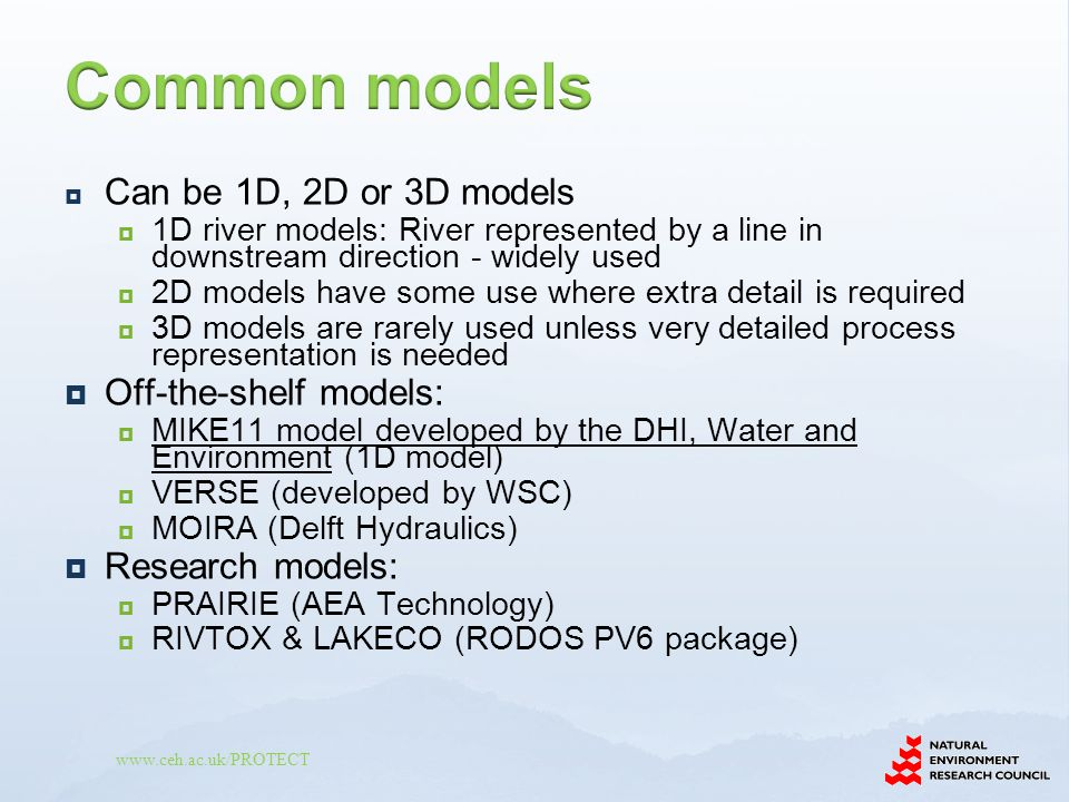 Common models Can be 1D, 2D or 3D models Off-the-shelf models: