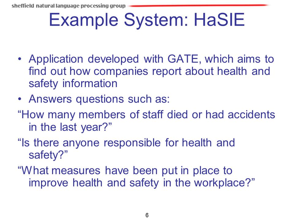 Example System: HaSIE Application developed with GATE, which aims to find out how companies report about health and safety information.