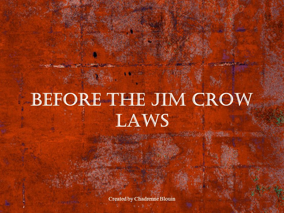 Before The Jim crow laws