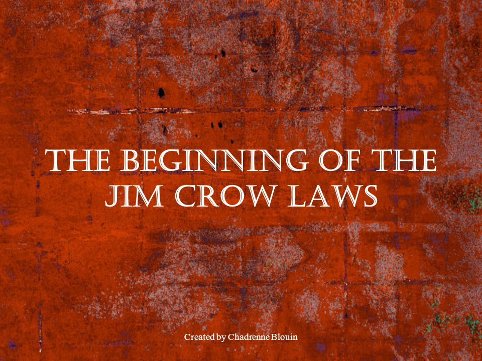 The Beginning of the Jim Crow Laws
