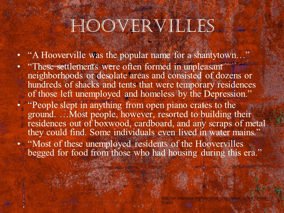 Hoovervilles A Hooverville was the popular name for a shantytown…