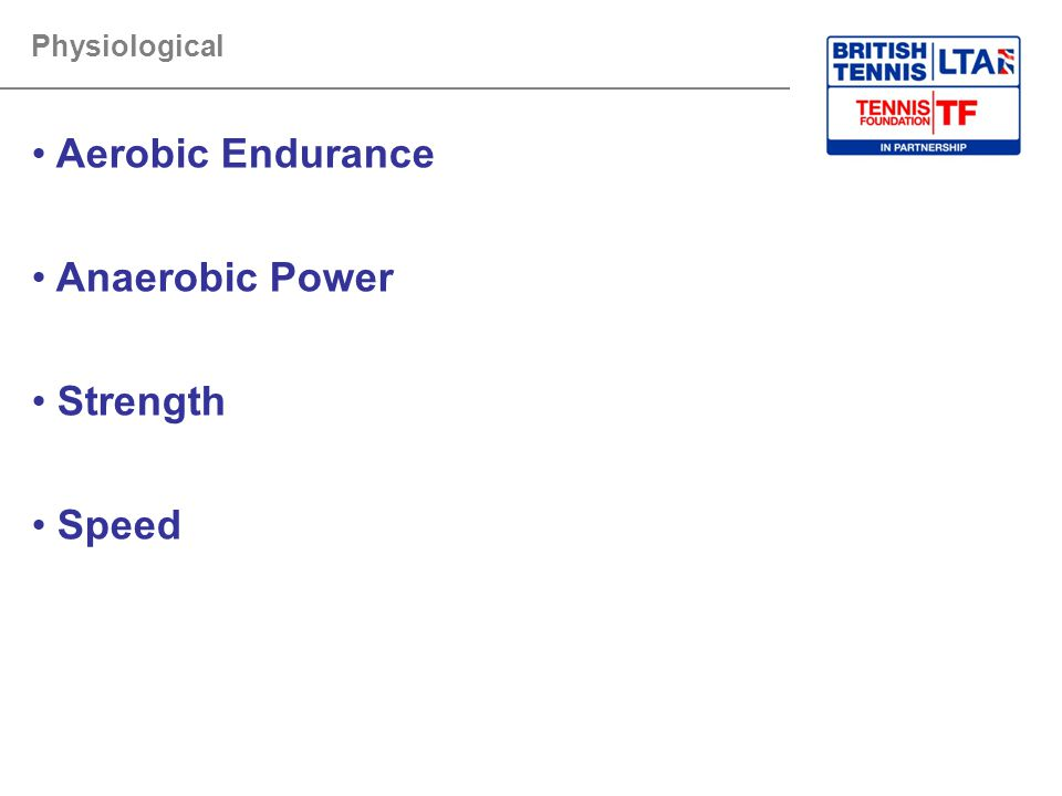 Aerobic Endurance Anaerobic Power Strength Speed Physiological