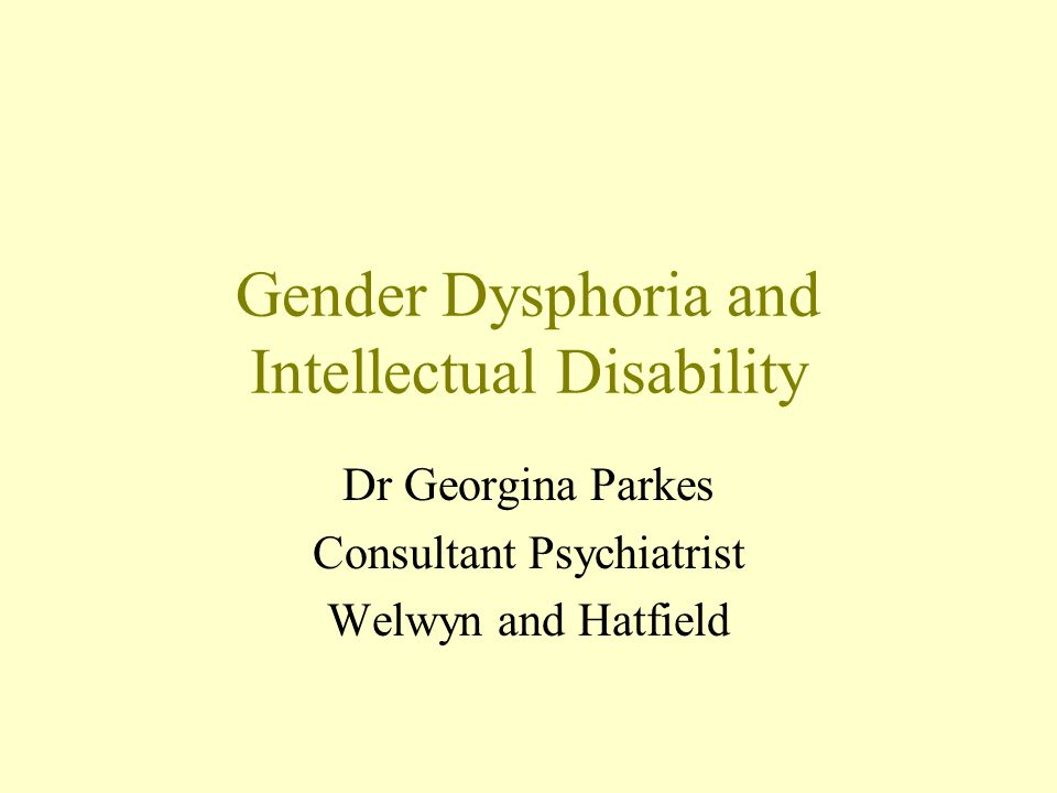 Gender Dysphoria and Intellectual Disability