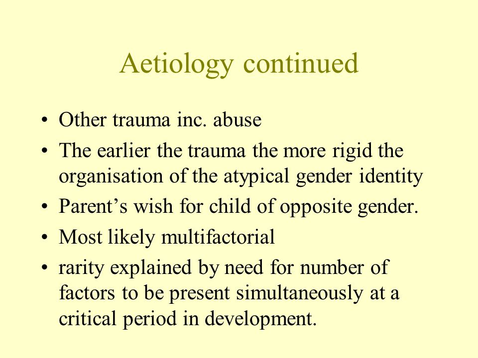 Aetiology continued Other trauma inc. abuse