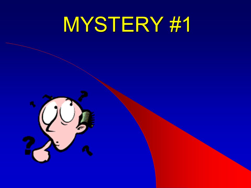 MYSTERY #1 Now let's start putting our information to the test to see if we can use it to help solve some cases.