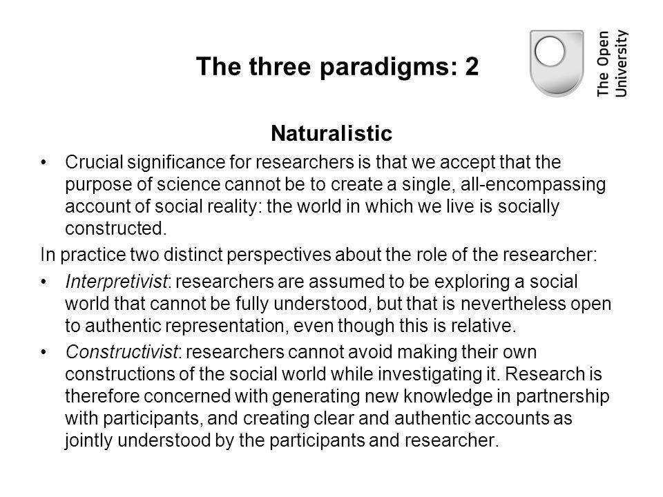 The three paradigms: 2 Naturalistic