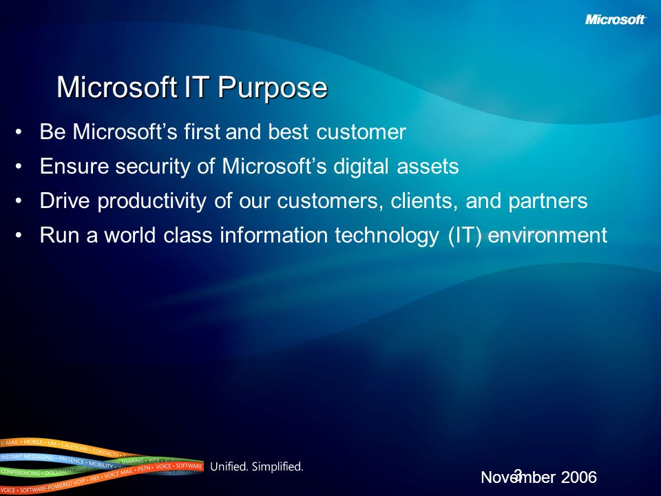 Microsoft IT Purpose Be Microsoft's first and best customer