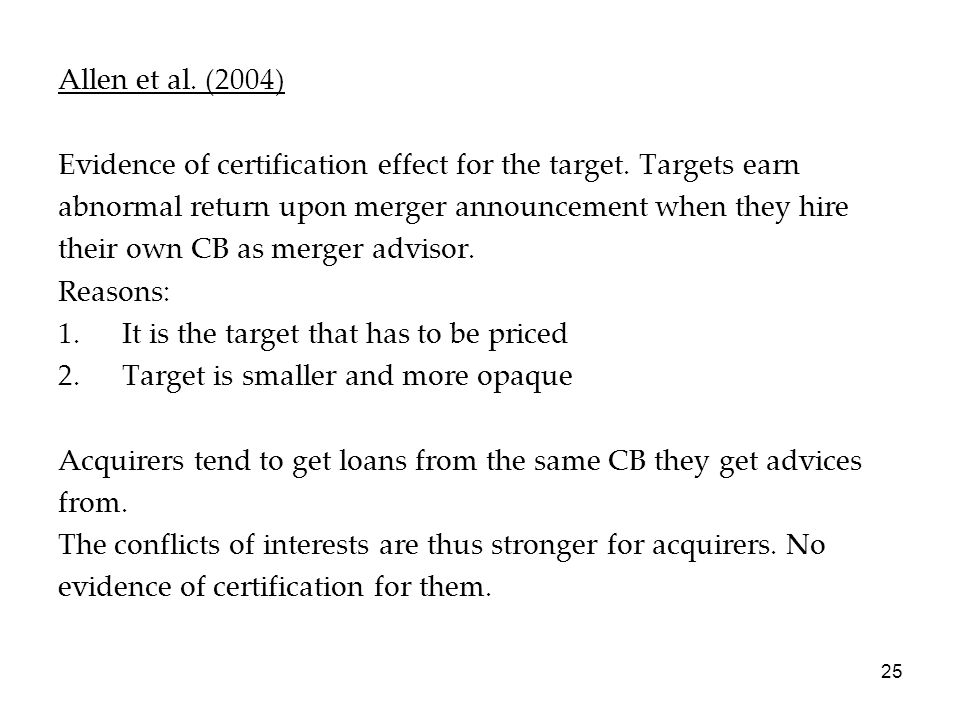 Allen et al. (2004) Evidence of certification effect for the target. Targets earn. abnormal return upon merger announcement when they hire.