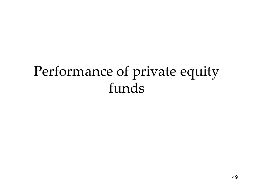 Performance of private equity funds