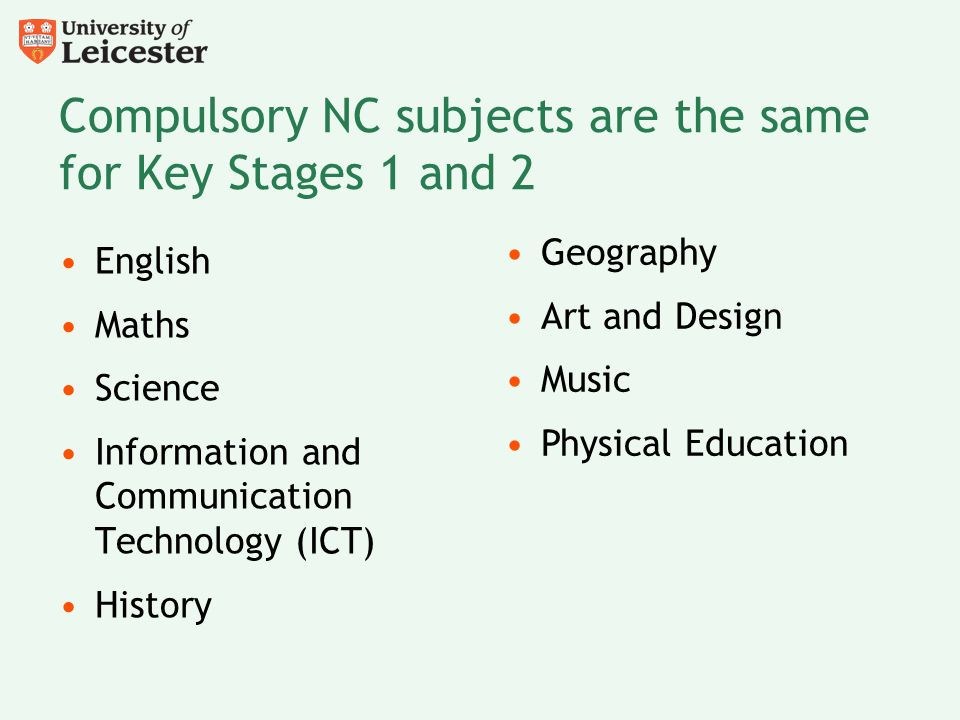 Compulsory NC subjects are the same for Key Stages 1 and 2