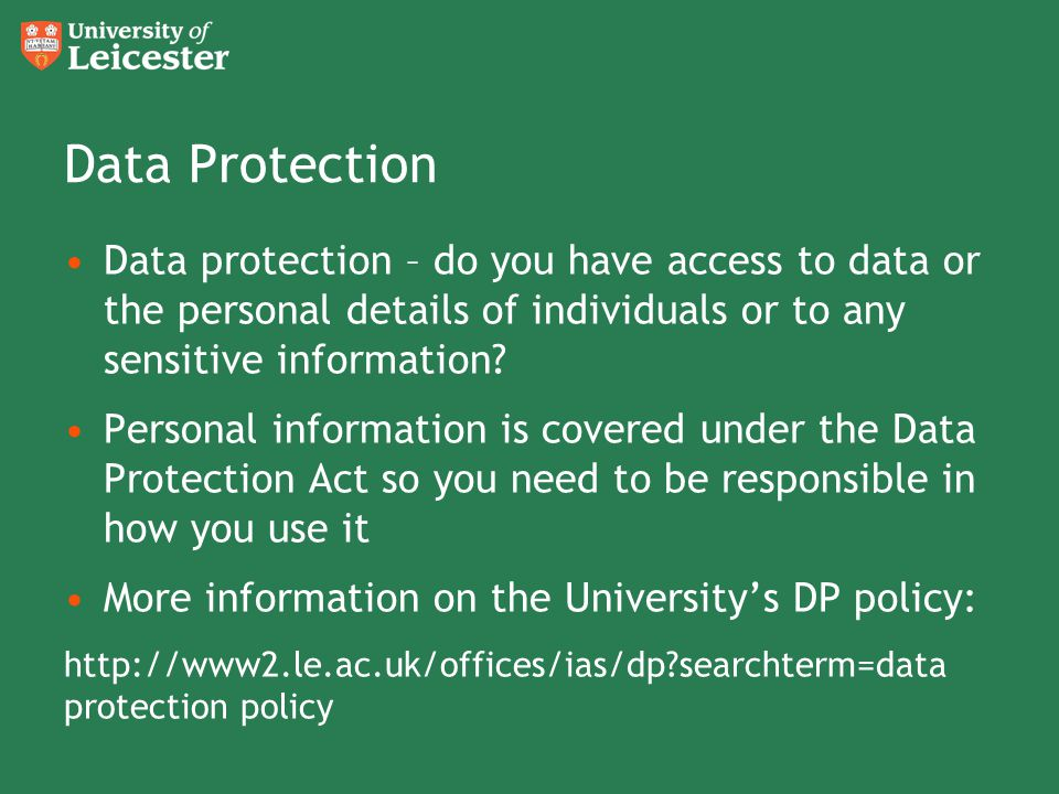 Data Protection Data protection – do you have access to data or the personal details of individuals or to any sensitive information