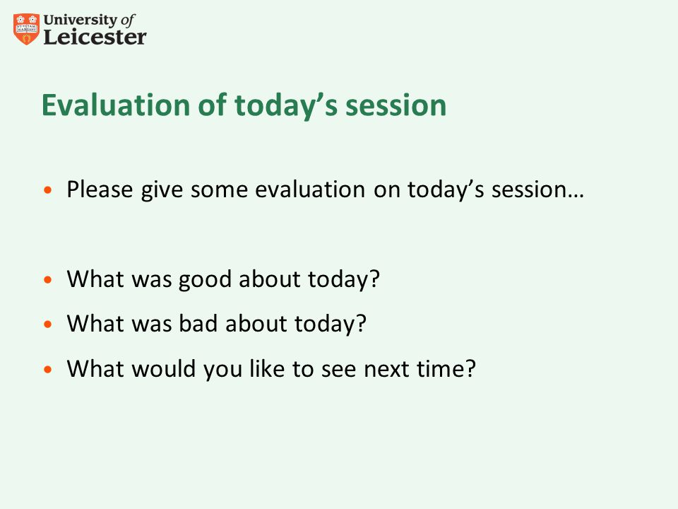 Evaluation of today's session