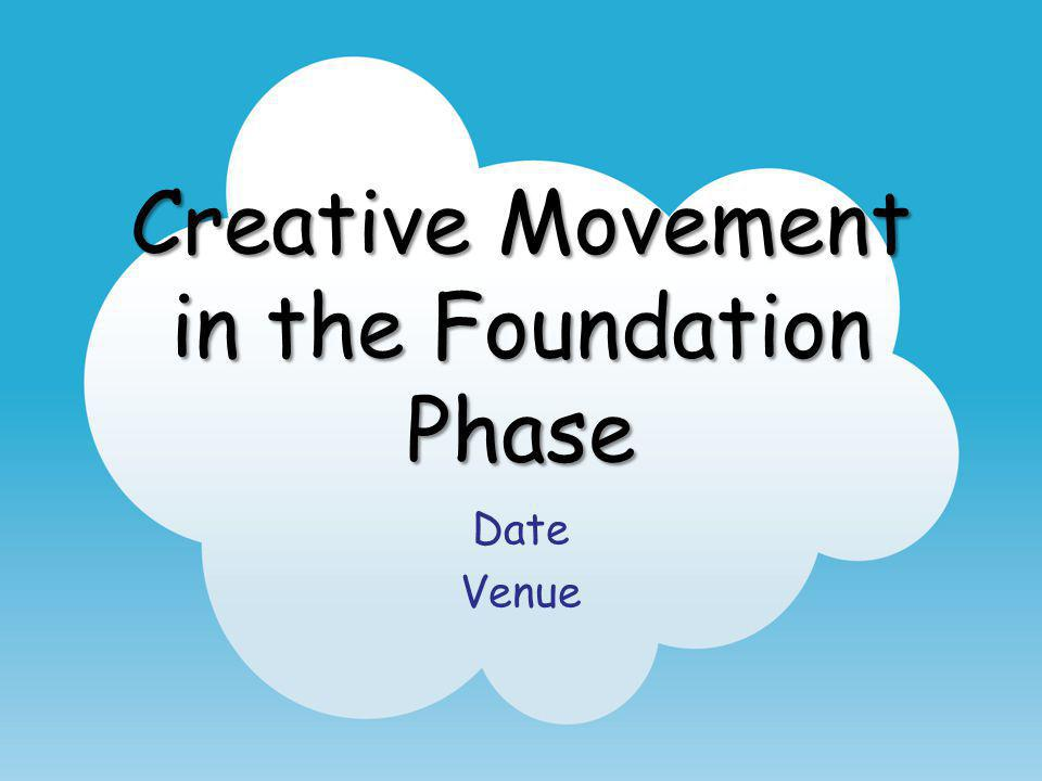 Creative Movement in the Foundation Phase