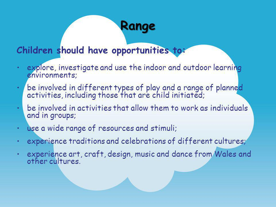 Range Children should have opportunities to: