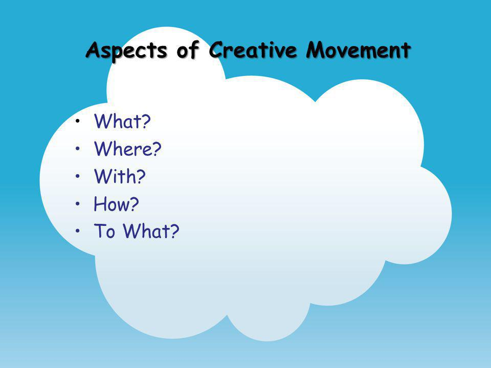 Aspects of Creative Movement
