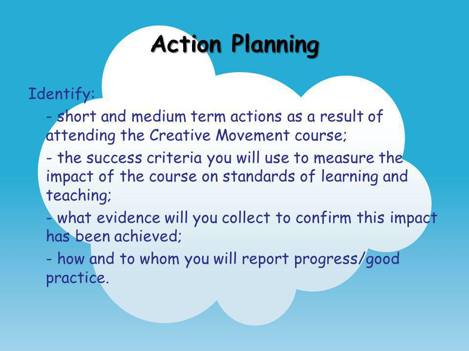 Action Planning Identify: