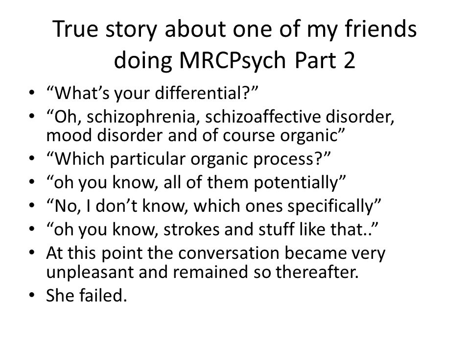 True story about one of my friends doing MRCPsych Part 2